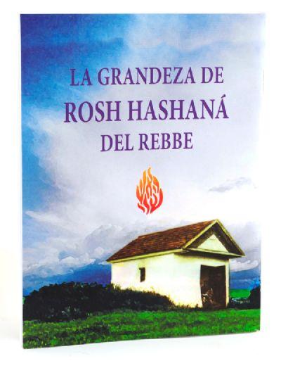 La grandeza de ROSH HASHANA del Rebbe