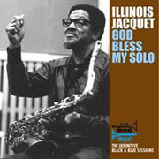 Illinois Jacquet God Bless My Solo
