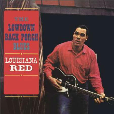Louisiana Red The Lowdown Back Porch Blues