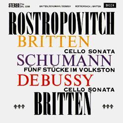 Britten Schumann Debussy Rostropovich