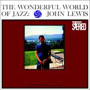 John Lewis The Wonderful World Of Jazz