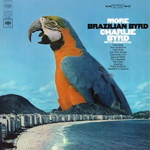 Charlie Byrd More Brazilian Byrd