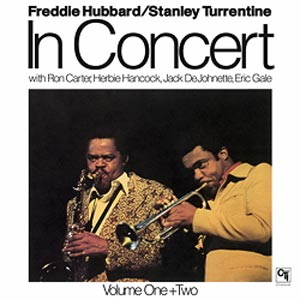 Freddie Hubbard & Stanley TurrentineIn Concert Volume One + Two