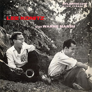 Lee Konitz And Wayne Marsh