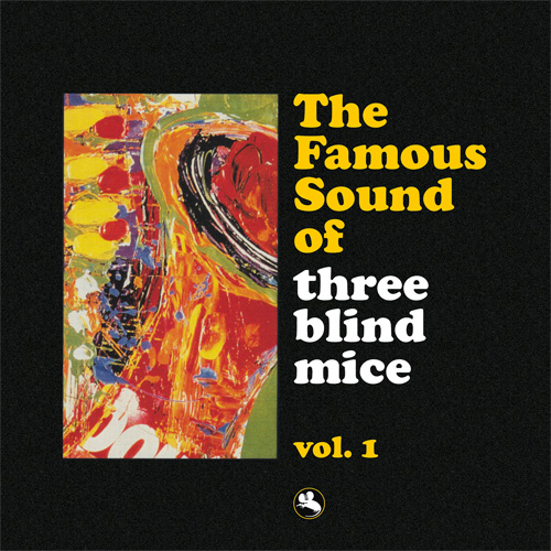 Famous Sound of Three Blind Mice Vol. 1