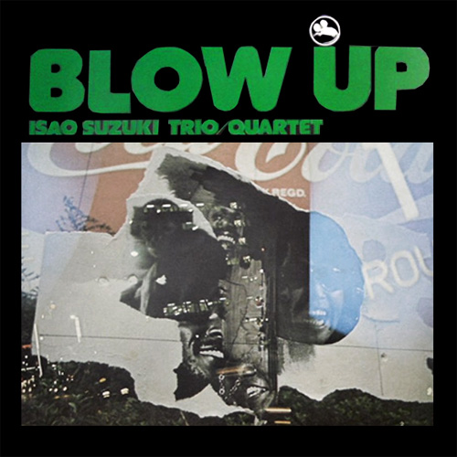 Isao Suzuki Trio/Quartet Blow Up