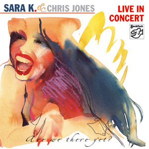 Sara K & Chris Jones Live In Concert