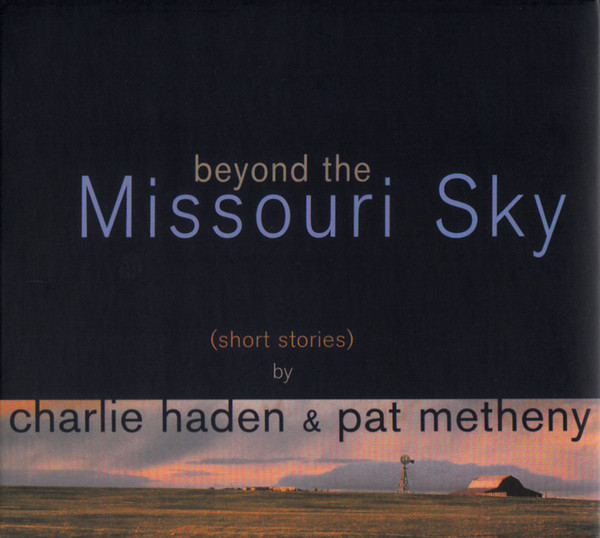Metheny Haden Beyond The Missouri Sky