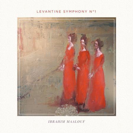 Ibrahim Maalouf Levantine Symphony No. 1