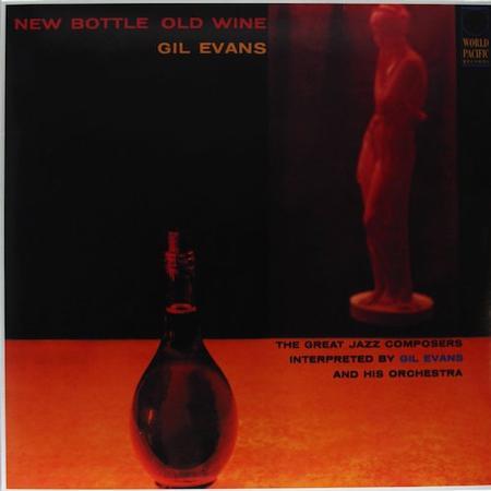 Gil Evans New Bottle, Old Wine