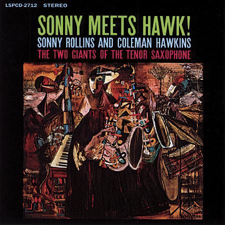 Sonny Rollins and Coleman Hawkins Sonny Meets Hawk!