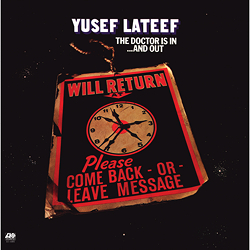 Yusef Lateef The Doctor Is In … And Out