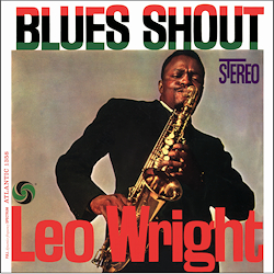 Leo Wright Blues Shout