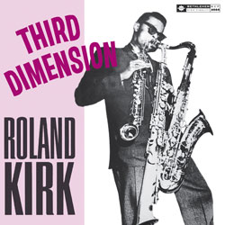 Roland Kirk Third Dimension