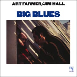 Art Farmer & Jim Hall Big Blues