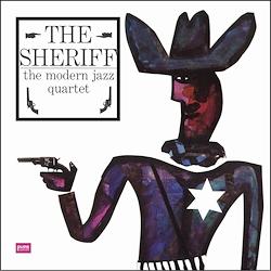 The Modern Jazz Quartet The Sheriff