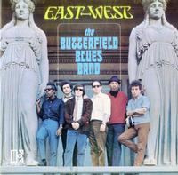 The Butterfield Blues Band East West