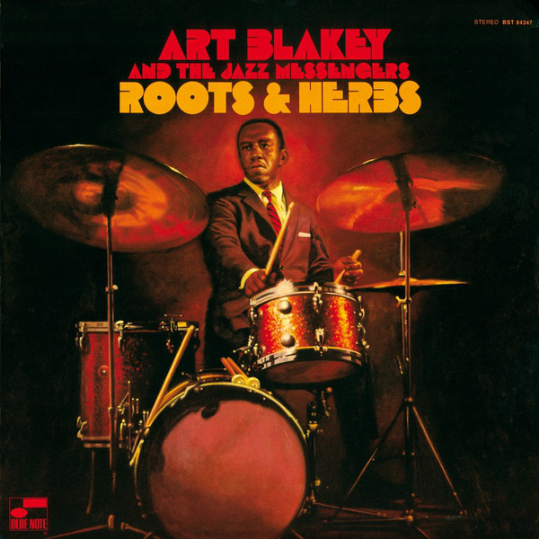 Art Blakey And The Jazz Messengers Roots And Herbs