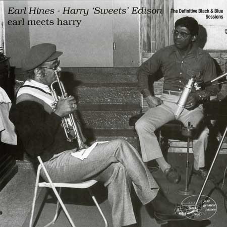 Harry 'Sweets' Edison & Earl Hines Earl Meets Harry