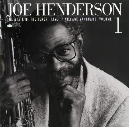 Joe Henderson The State Of The Tenor Vol. 1: Live At The Village Vanguard 1985