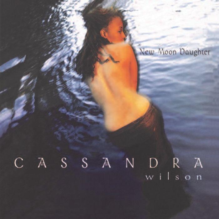 Cassandra Wilson New Moon Daughter