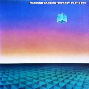 Pharoah Sanders Journey To The One