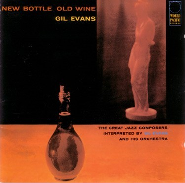 Gil Evans New Bottle Old Wine