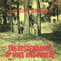 The Descendants Of Mike & Phoebe A Spirit Speaks