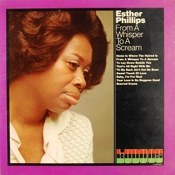 Esther Phillips From A Whisper To A Scream