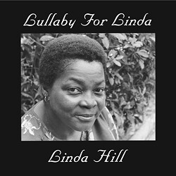 Linda Hill Lullaby For Linda