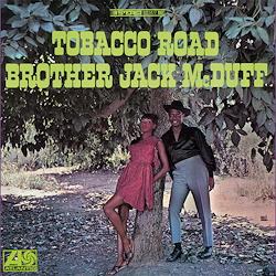 Brother Jack McDuff Tobacco Road