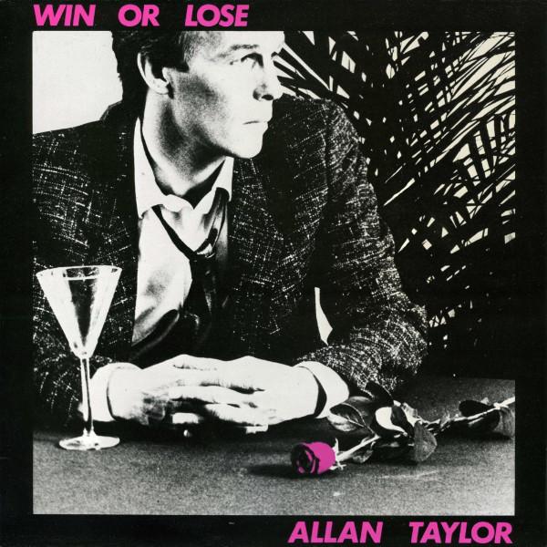 Allan Taylor Win Or Lose