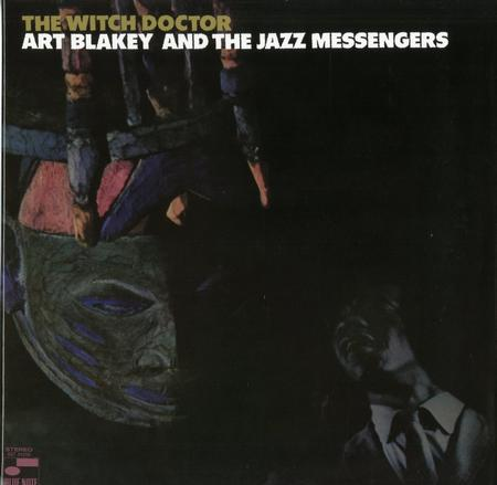 Art Blakey & The Jazz Messengers The Witch Doctor