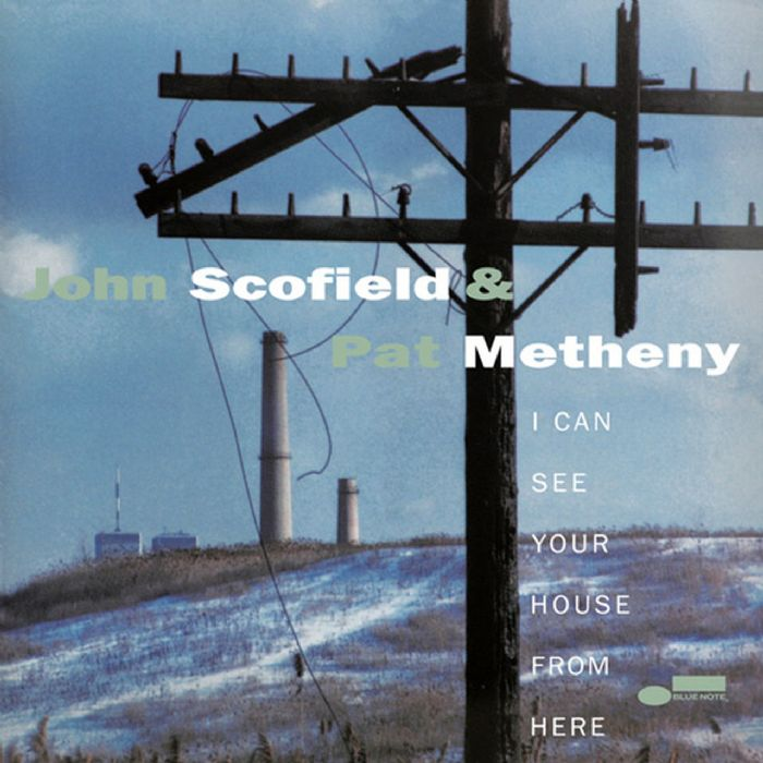 John Scofield & Pat Metheny I Can See Your House From Here