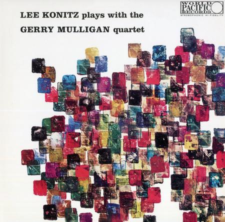 Lee Konitz Plays With The Gerry Mulligan Quartet
