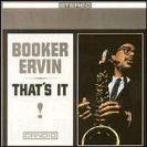 !Booker Ervin That's It